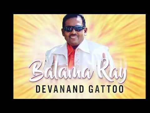 Devanand Gattoo - Balama Ray (2019 Chutney)
