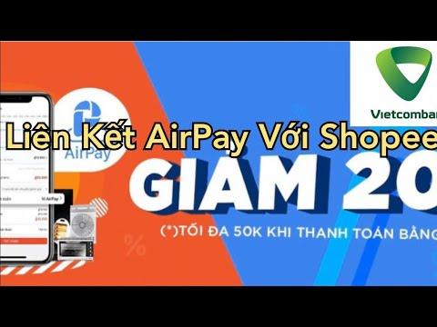 Hướng dẫn liên kết ví điện tử airpay với shopee