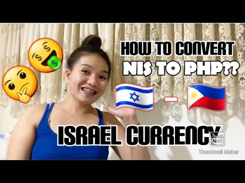 ISRAEL CURRENCY (HOW TO CONVERT SHEKEL TO PESO)