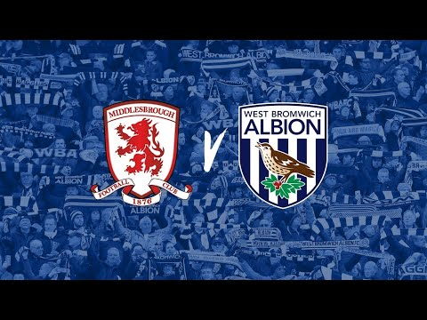 FIANLLY THE INTERNATIONAL BREAK IS OVER! MIDDLESBROUGH VS WEST BROMWICH ALBION MATCH PREVIEW