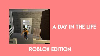 A Day In The Life | Roblox