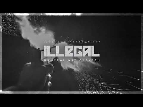 Hanybal - ILLEGAL mit Olexesh & Soliana (prod. von Gee Futuristic) [Official Audio] on YouTube