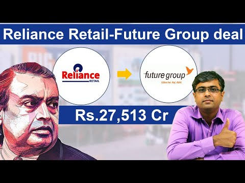 Reliance Retail-Future Group deal: Reliance Retail Acquires Future Group for Rs. 27,513 Cr
