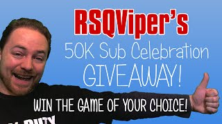 GIVEAWAY! 50,000 Subscriber Celebration! (RSQViper)