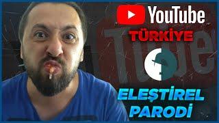 YOUTUBE TÜRKİYE - ELEŞTİREL PARODİ