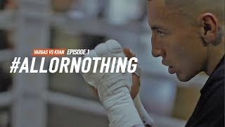 Vargas vs Khan | All or Nothing Episode 1