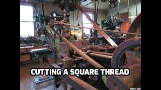 OLD STEAM POWERED MACHINE SHOP 49 Cutting a square thread