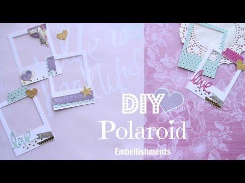 Diy Polaroid Embellishments - Build Your Stash #1