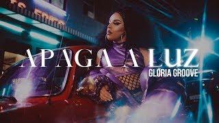 Gloria Groove - Apaga a Luz