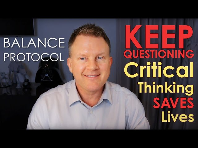 Keep Questioning ~ Critical Thinking SAVES Lives