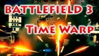 Battlefield 3 - Time Warp