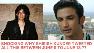 SHOCKING Why Shirish Kunder Tweeted All This Between June 9 to June 13 ??