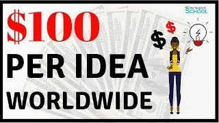 Earn Over $100 For A Simple Idea [Make Money Online]