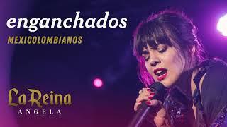 Angela Leiva - Enganchados MexiColombianos
