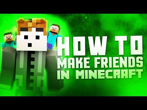 How to Make Friends in Minecraft