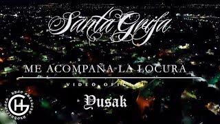 Me Acompaa La Locura SANTA GRIFA EL YUSAK.mp3