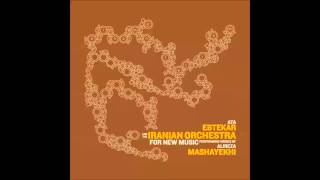 Ata Ebtekar and The Iranian Orchestra For New Music  - Ornamentalism