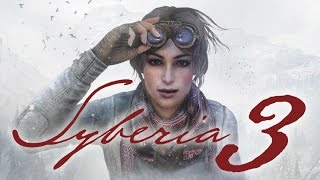 Syberia 3 Part 1 | PC Gameplay Walkthrough | Game Let