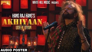 Akhiyaan Udeek Diyan (Audio Poster) Hans Raj Hans | White Hill Music | Releasing on 17th November