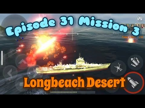 Warship Battle | Episode 31 Mission 3 | Longbeach Desert