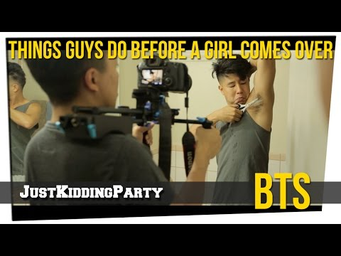 """""""Things Guys Do Before A Girl Comes Over"""" Behind The Scenes"""