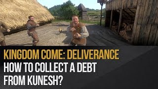 Kingdom Come: Deliverance - How to collect a debt from Kunesh?