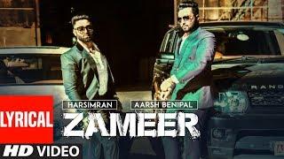 "Zameer: Aarsh Benipal, Harsimran (Full Lyrical ) ""Punjabi Songs"" | T Series Apnapunjab"