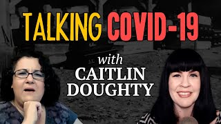 Talking COVID-19 with Caitlin Doughty