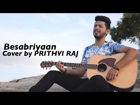 BESABRIYAAN | Cover by Prithvi Raj | M. S. Dhoni - The Untold Story | Armaan Malik