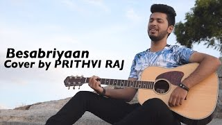 BESABRIYAAN | Cover by Prithvi Raj | M. S. Dhoni - The Untold Story | Armaan Malik