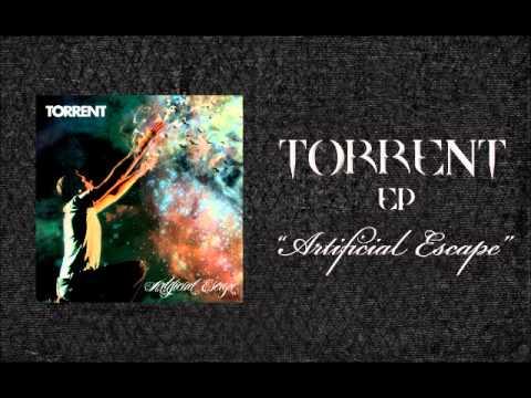 Torrent - Artificial Escape (Original Song)