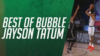 Best of Bubble (so far): Jayson Tatum