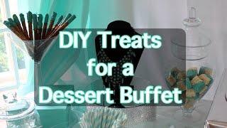 DIY Treats for a Dessert/Candy Bar