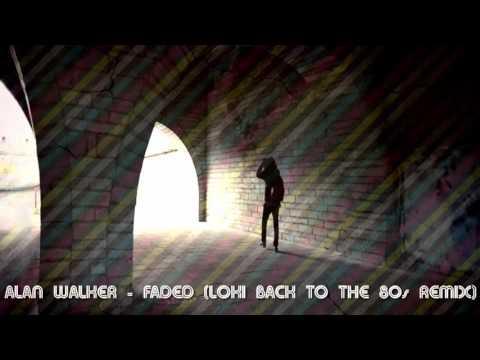 Alan Walker - Faded (Loki 80s Remix)