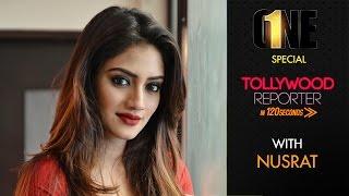 One ( ওয়ান ) Movie Special | Exclusive Interview of Nusrat Jahan | Tollywood Reporter