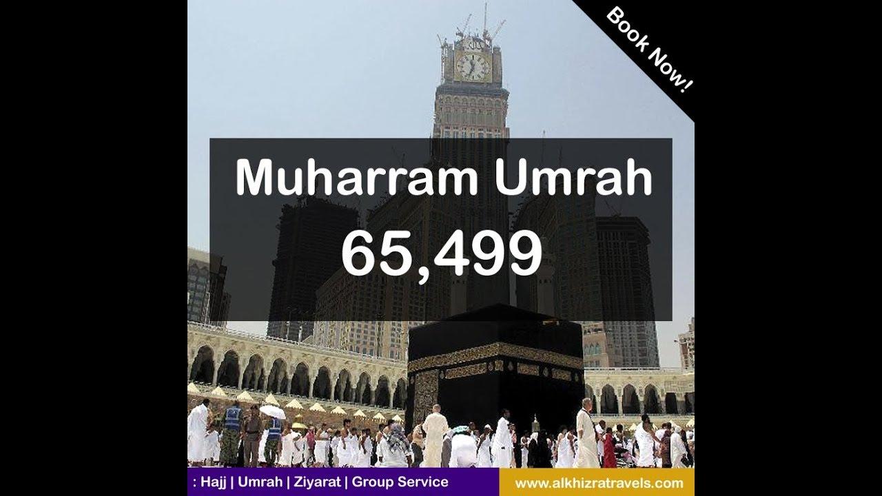 Cost Of Umrah Visa Fees 2019 2020: Muharram Ul Haram Umrah Package-Al-Khizra Travel & Tours