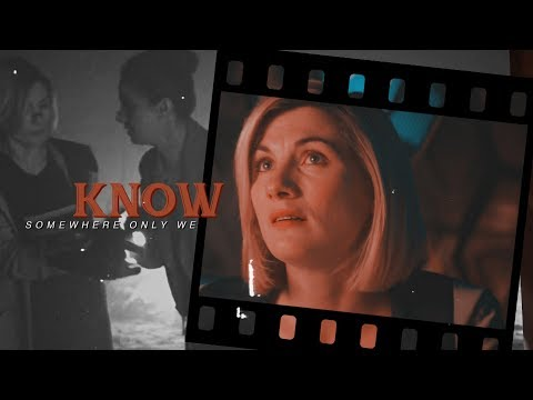 Somewhere Only We Know ✘ [The Doctor And Yaz]
