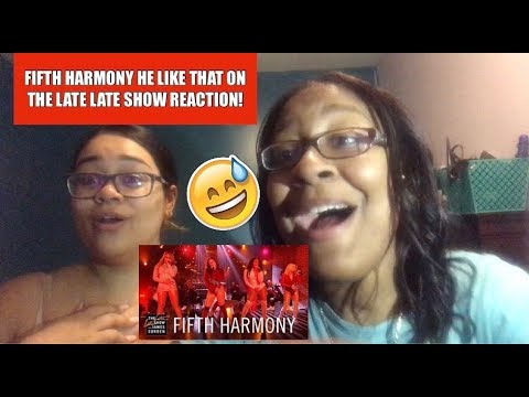 Fifth Harmony He Like That REACTION The Late Late Show