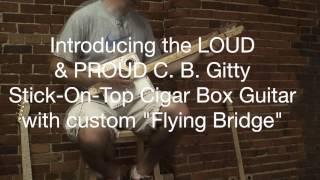 "C. B. Gitty ""pure And Simple"" Cigar Box Guitar: Flying Bridge Model #1"