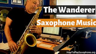 """The Wanderer"" Saxophone Music and Backing Track"