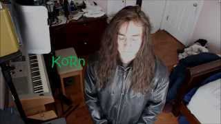 Korn - Spike In My Veins (Vocal Cover)ByCX