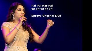 Shreya Ghoshal Live   Pal Pal Har Pal (पल पल पल हर पल )