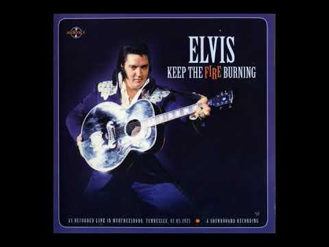 Elvis Presley-Keep The Fire Burning May 7th,1975 8:30 PM complete