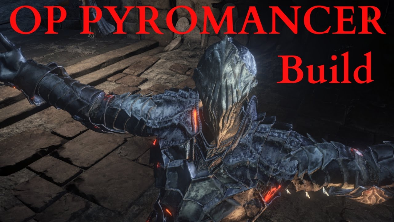 Dark Souls 3 - Overpowered Pyromancer Build PVP!