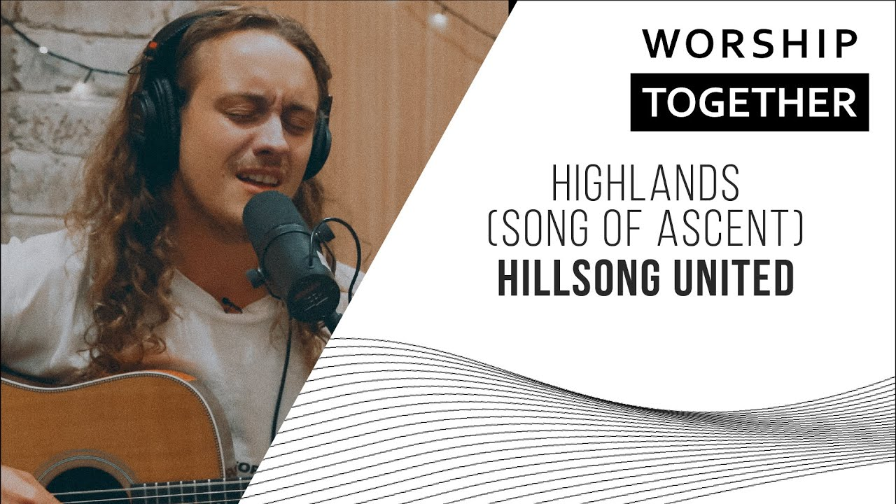 Download Hillsong UNITED // Highlands (Song Of Ascent) // New Song Cafe