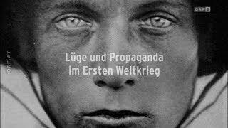 Die Macht der Bilder - Lüge und Propaganda im Ersten Weltkrieg