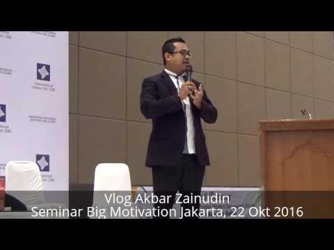 VLOG Akbar Zainudin - Big Motivation Seminar Sesi: Besarkan Semangatmu, Ubah Nasibmu
