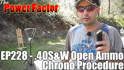 Episode 228 - .40S&W Open Ammo Chrono Procedure