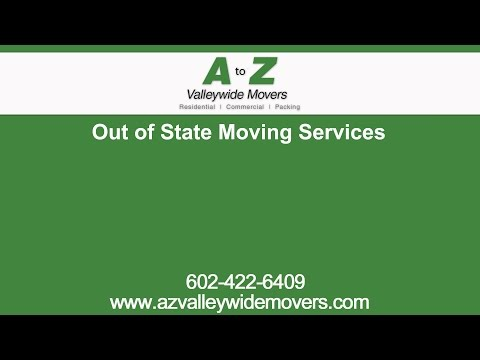 Out of State Moving Services | A to Z Valley Wide Movers