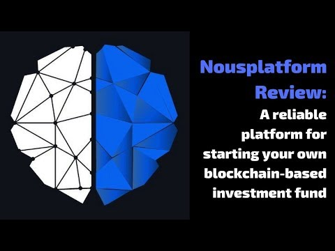 Nousplatform Review: A reliable platform for starting your own blockchain-based investment fund
